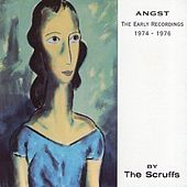 Angst: The Early Recordings 1974-1976 by The Scruffs