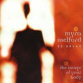 Play & Download Be Bread - The Image of Your Body by Myra Melford | Napster