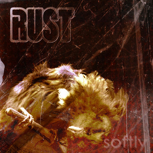 Play & Download Softly by Rust | Napster