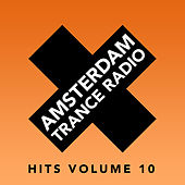 Play & Download Amsterdam Trance Radio Hits Volume 10 - EP by Various Artists | Napster