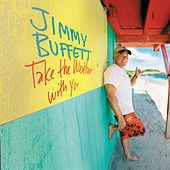 Play & Download Take The Weather With You by Jimmy Buffett | Napster