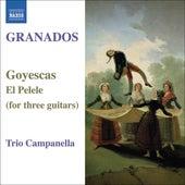 Play & Download GRANADOS: Goyescas / El Pelele (arr. for 3 guitars) by Campanella Trio | Napster
