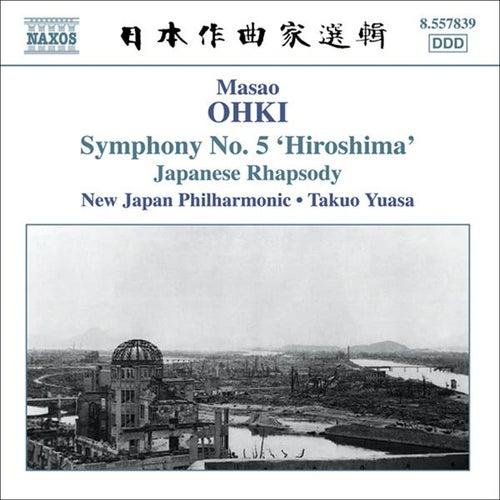 Play & Download OHKI: Japanese Rhapsody / Symphony No. 5, 'Hiroshima' by New Japan Philharmonic Orchestra | Napster