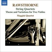 Play & Download RAWSTHORNE: String Quartets Nos. 1-3  / Theme and Variations by Maggini Quartet | Napster