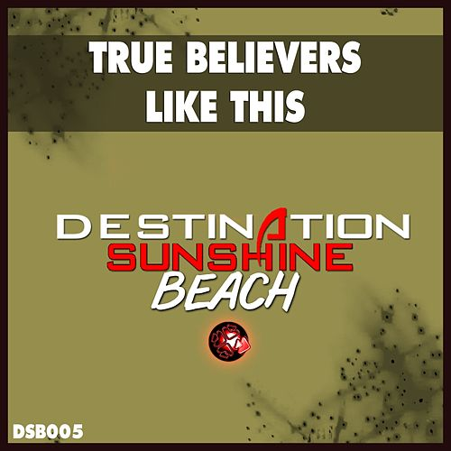 Play & Download Like This by True Believers | Napster