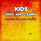Play & Download Kids Sing & Learn: Canciones de Latino America by Kids Sing & Learn | Napster