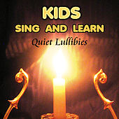 Play & Download Kids Sing & Learn: Quiet Lullibies by Kids Sing & Learn | Napster