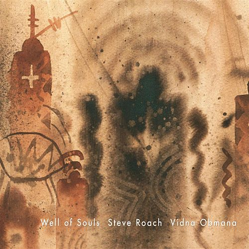 Play & Download Well Of Souls by Steve Roach | Napster