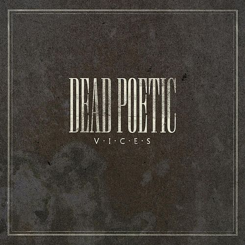Vices by Dead Poetic