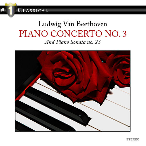 # 1 Classical -  Piano concerto no. 3 and Piano sonata no. 23 by Various Artists