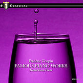 Play & Download Chopin: Famous Piano Works by Daniel Benn | Napster