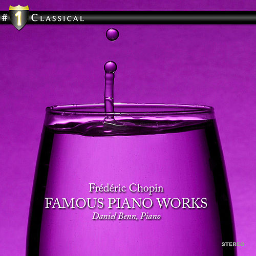 Chopin: Famous Piano Works by Daniel Benn