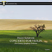 Kabalewski: Concerto for Violine and Orchestra by 21st Century Symphony Orchestra