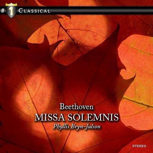 Play & Download Beethoven: Missa Solemnis by Phyllis Bryn-Julson | Napster