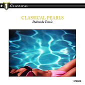 Play & Download Classical Pearls: Beethoven / Schumann / Grieg.. by Dubravka Tomsic | Napster