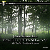 Bach, Johann Sebastian: English Suites No. 4 / 5 / 6 by 21st Century Symphony Orchestra