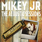 Play & Download The Acoustic Sessions by Mikey Junior | Napster