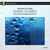 Play & Download Sibelius & Grieg: Nordic Classics by 21st Century Symphony Orchestra | Napster