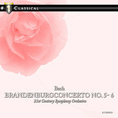 Play & Download Bach: BrandenburgConcerto No. 5- 6 / Suite No. 1 by 21st Century Symphony Orchestra | Napster