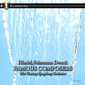Play & Download Famous Composers: Händel, Schumann Dvorak and more… by 21st Century Symphony Orchestra | Napster