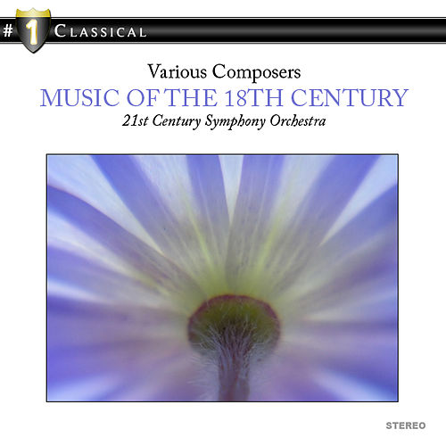 Play & Download Music of the 18th Century by 21st Century Symphony Orchestra | Napster