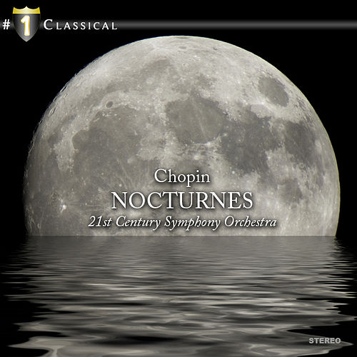 Chopin: Nocturnes by 21st Century Symphony Orchestra