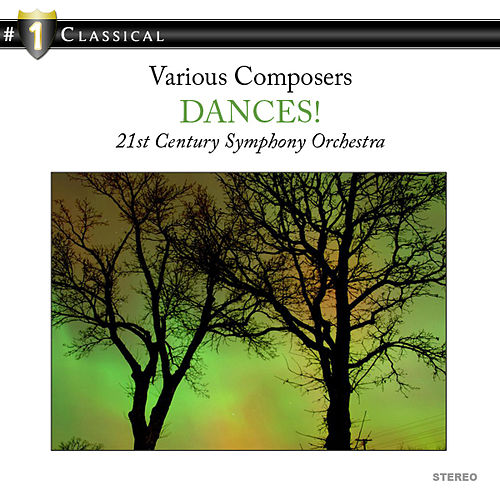Play & Download Dances! by 21st Century Symphony Orchestra | Napster