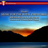 Händel: Music for the Royal Fireworks / Concerti Grossi op. 6 / Messias: Hallelujah by London Festival Orchestra
