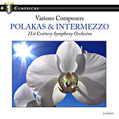 Play & Download Polakas & Intermezzo by 21st Century Symphony Orchestra | Napster