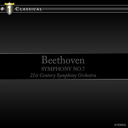 Play & Download Beethoven: Symphony No.7 by 21st Century Symphony Orchestra | Napster