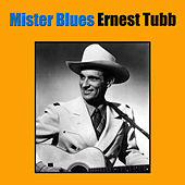 Mister Blues by Ernest Tubb