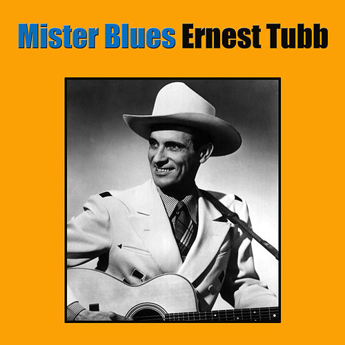 Play & Download Mister Blues by Ernest Tubb | Napster