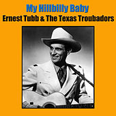 Play & Download My Hillbilly Baby by Ernest Tubb | Napster