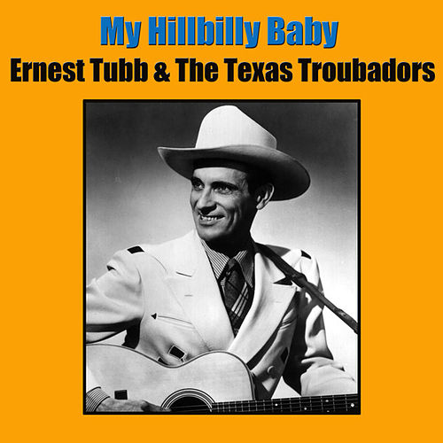 My Hillbilly Baby by Ernest Tubb