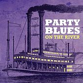Party Blues - On the River von Various Artists