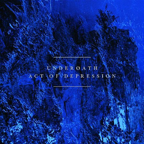 Act of Depression von Underoath