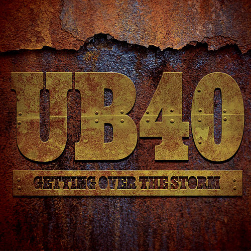 Play & Download Getting Over The Storm by UB40 | Napster