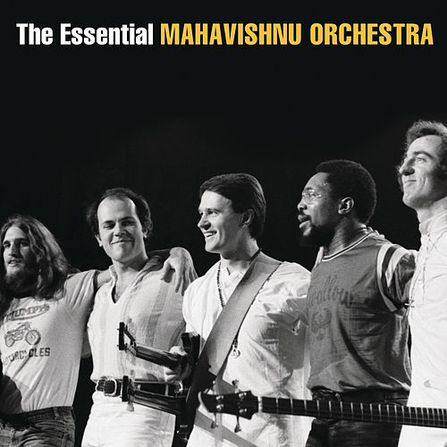 The Essential Mahavishnu Orchestra with John McLaughlin by The Mahavishnu Orchestra