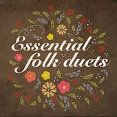 Play & Download Essential Folk Duets by Various Artists | Napster