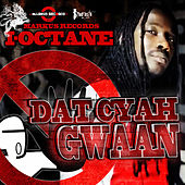 Dat Cyah Gwaan - Single by I-Octane