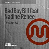 Play & Download Costa Del Sol (feat. Nadine Renee) by Bad Boy Bill | Napster