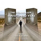 Play & Download Bass And You by Brainkiller | Napster