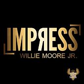 Play & Download Impress by Willie Moore Jr. | Napster