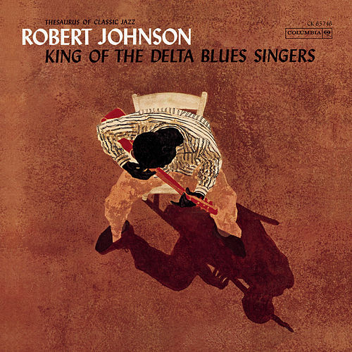 King Of The Delta Blues Singers by Robert Johnson