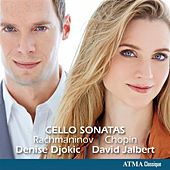 Rachmaninoff & Chopin: Cello Sonatas by Denise Djokic