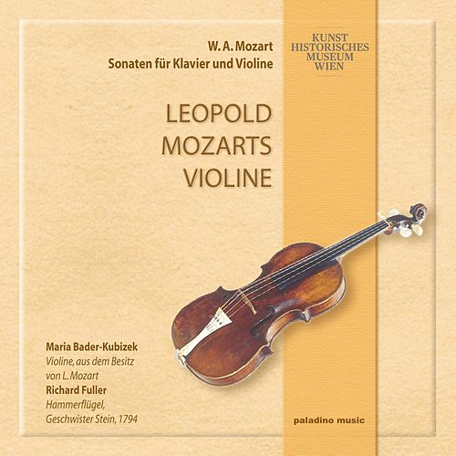 Play & Download Leopold Mozarts Violine by Maria Bader-Kubizek | Napster