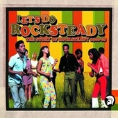 Play & Download Let's Do Rocksteady: The Story of Rocksteady 1966-68 by Various Artists | Napster