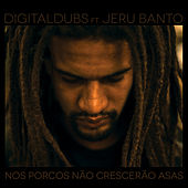 Play & Download Nos Porcos Não Cresceram Asas by Digital Dubs | Napster