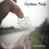 Perception by System Fade