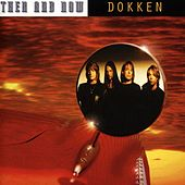 Play & Download Then and Now by Dokken | Napster